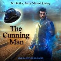 The Cunning Man - D.J. Butler, Aaron Michael Ritchey