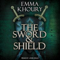 The Sword and Shield - Emma Khoury
