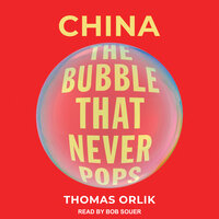 China: The Bubble That Never Pops - Thomas Orlik