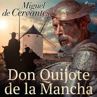 Don Quijote de la Mancha - Miguel Cervantes de Saavedra
