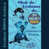 The Customer's Waiting Lesbian BDSM Erotica - Giselle Renarde