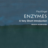 Enzymes: A Very Short Introduction - Paul Engel