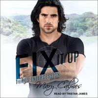 Fix It Up - Mary Calmes