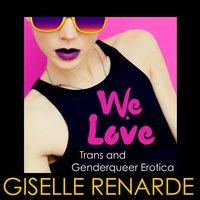 We Love Trans and Genderqueer Erotica - Giselle Renarde