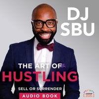 The Art of Hustling - DJ Sbu