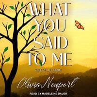 What You Said to Me - Olivia Newport