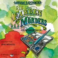 Die Farben des Mörders - Miriam Rademacher