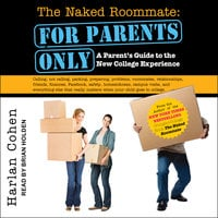 The Naked Roommate: For Parents Only: A Parent's Guide to the New College Experience - Harlan Cohen