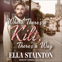 Where There's a Kilt, There's a Way - Ella Stainton