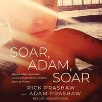 Soar, Adam, Soar - Rick Prashaw