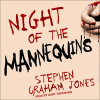 Night of the Mannequins - Stephen Graham Jones