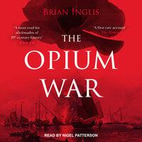 The Opium War - Brian Inglis