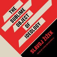 The Sublime Object of Ideology - Slavoj Žižek