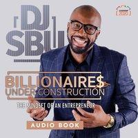 Billionaires Under Construction - DJ Sbu