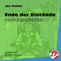 Ende der Blockade - Horrorgeschichte - Jan Zenker