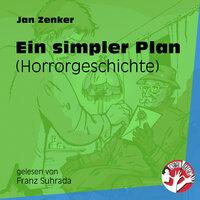 Ein simpler Plan - Horrorgeschichte - Jan Zenker