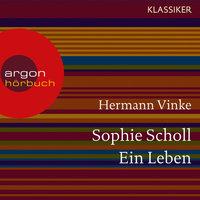 Sophie Scholl - Ein Leben - Hermann Vinke