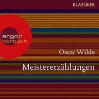 Meistererzählungen - Oscar Wilde