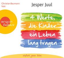 Vier Werte, die Kinder ein Leben lang tragen - Jesper Juul