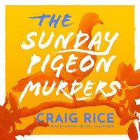 The Sunday Pigeon Murders - Craig Rice