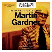 Martin Gardner - The Magic and Mystery of Numbers - Scientific American