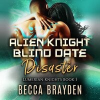 Alien Knight Blind Date Disaster - Becca Brayden