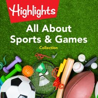 All About Sports & Games Collection - Highlights for Children, Valerie Houston