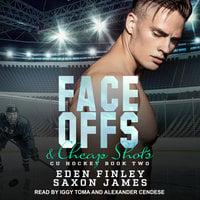 Face Offs & Cheap Shots - Eden Finley, Saxon James