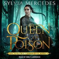 Queen of Poison - Sylvia Mercedes