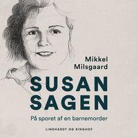 Susan-sagen – På sporet af en barnemorder - Mikkel Milsgaard