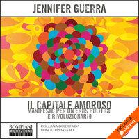 Il capitale amoroso - Jennifer Guerra