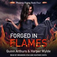 Forged in Flames - Quinn Arthurs, Harper Wylde