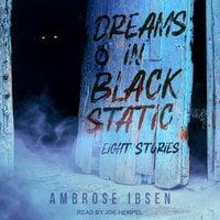 Dreams in Black Static - Ambrose Ibsen