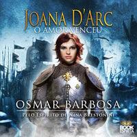 Joana d'Arc - O amor venceu - Osmar Barbosa