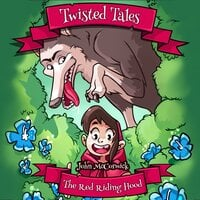 Twisted Tales: Red Riding Hood