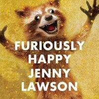 Furiously Happy - Jenny Lawson
