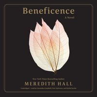 Beneficence - A Novel - Meredith Hall
