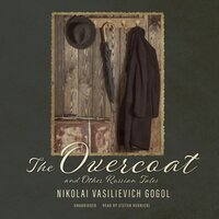 The Overcoat and Other Russian Tales - Nikolai Vasilievich Gogol