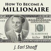 How to Become a Millionaire - J. Earl Shoaff