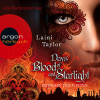 Days of Blood and Starlight - Zwischen den Welten - Laini Taylor