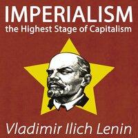 Imperialism the Highest Stage of Capitalism - Vladimir Lenin
