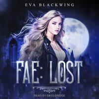 Fae: Lost - Eva Blackwing