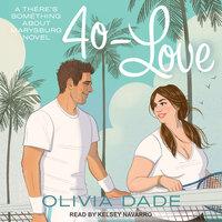 40-Love - Olivia Dade
