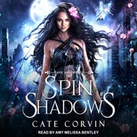 Spin the Shadows - Cate Corvin