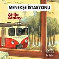 Menekşe İstasyonu - Atilla Atalay