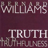 Truth and Truthfulness - Bernard Williams