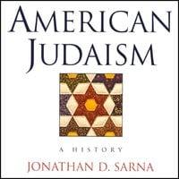 American Judaism A History - Jonathan D. Sarna