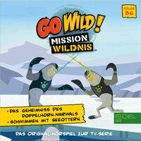 Go Wild! - Mission Wildnis: Das Geheimnis des Doppelhorn Narwals / Schwimmen mit Seeottern - Susanne Sternberg