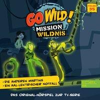 Go Wild! - Mission Wildnis: Die anderen Martins / Ein aal-elektrischer Notfall - Susanne Sternberg