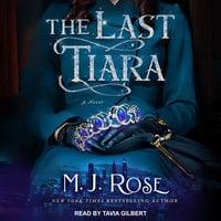The Last Tiara - M.J. Rose